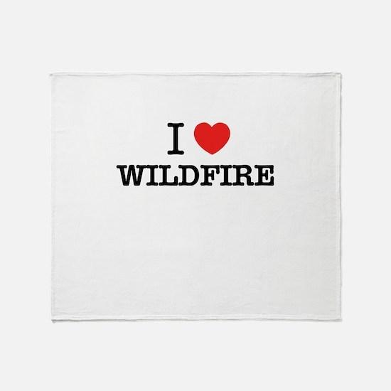 I Love WILDFIRE Throw Blanket