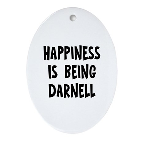 Happiness is being Darnell Oval Ornament