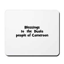Blessings  to  the  Duala peo Mousepad