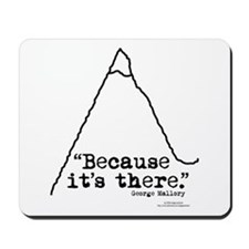 Because it's there Mousepad