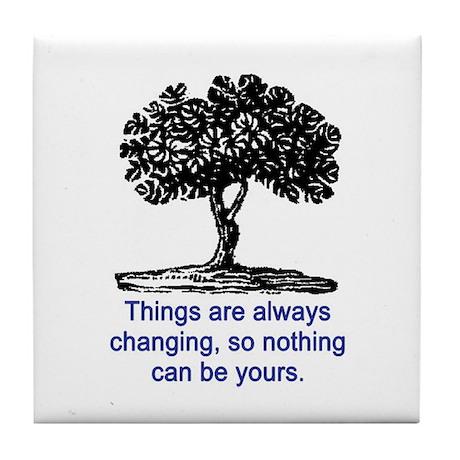 ALWAYS CHANGING.. Tile Coaster