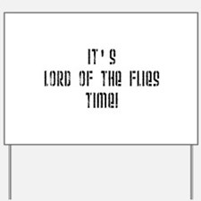 It's Lord Of The Flies Time! Yard Sign