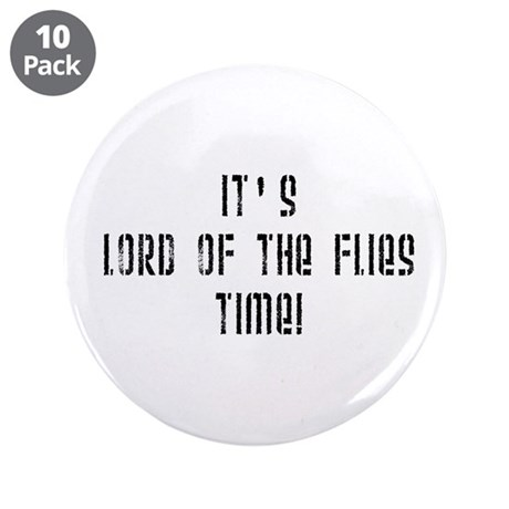 "It's Lord Of The Flies Time! 3.5"" Button (10 pack)"
