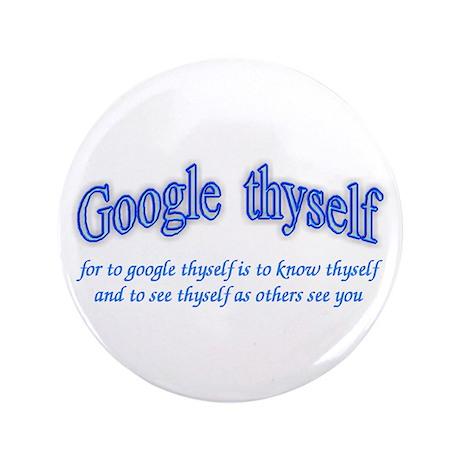 "Google thyself 3.5"" Button"