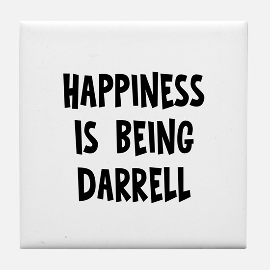 Happiness is being Darrell Tile Coaster