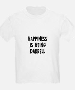 Happiness is being Darrell T-Shirt