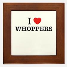 I Love WHOPPERS Framed Tile