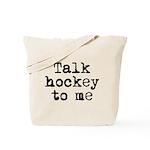 Talk hockey original Tote Bag