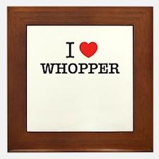 I Love WHOPPER Framed Tile