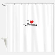 I Love LAURENTS Shower Curtain