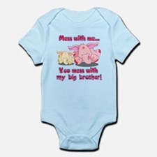 Mess with me you mess with my Infant Bodysuit