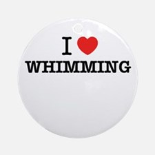 I Love WHIMMING Round Ornament