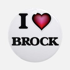 I Love Brock Round Ornament