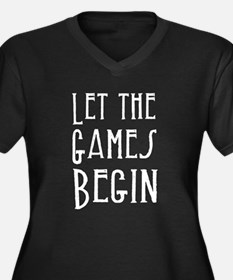 Let the Games Begin (white text) Plus Size T-Shirt