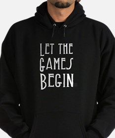 Let the Games Begin (white text) Hoodie