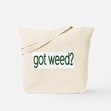 Got Weed? Tote Bag