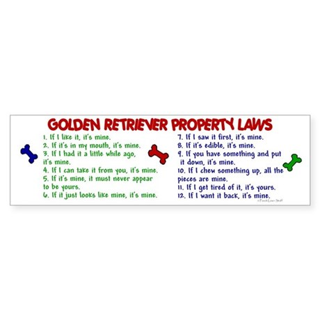 Golden Retriever Property Laws 2 Bumper Sticker