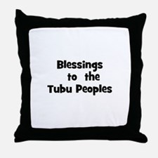 Blessings  to  the  Tubu Peop Throw Pillow