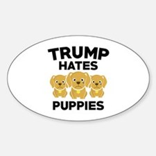 Trump Hates Puppies Sticker (Oval)