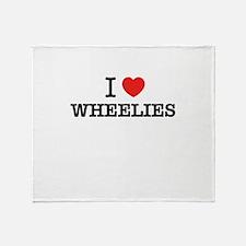 I Love WHEELIES Throw Blanket