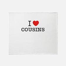 I Love COUSINS Throw Blanket