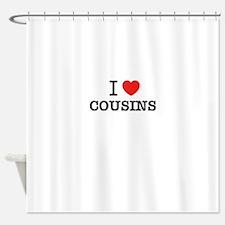 I Love COUSINS Shower Curtain