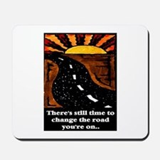THE ROAD YOU'RE ON.. Mousepad