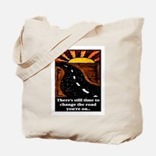 THE ROAD YOU'RE ON.. Tote Bag