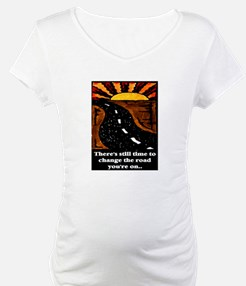 THE ROAD YOU'RE ON.. Shirt