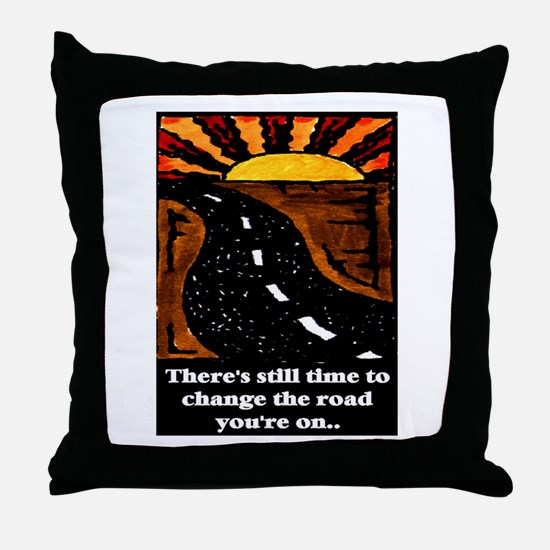 THE ROAD YOU'RE ON.. Throw Pillow