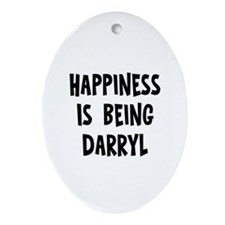 Happiness is being Darryl Oval Ornament