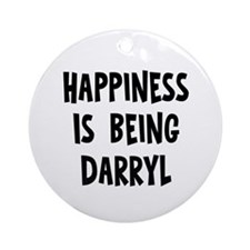 Happiness is being Darryl Ornament (Round)