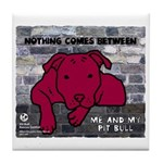 Me & My Pit Bull Tile Coaster
