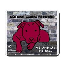 Me & My Pit Bull Mousepad