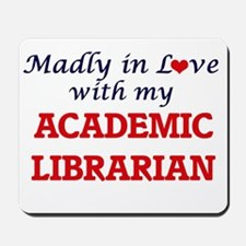 Madly in love with my Academic Librarian Mousepad