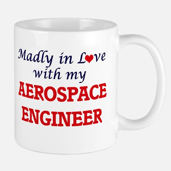 Madly in love with my Aerospace Engineer Mugs