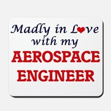 Madly in love with my Aerospace Engineer Mousepad