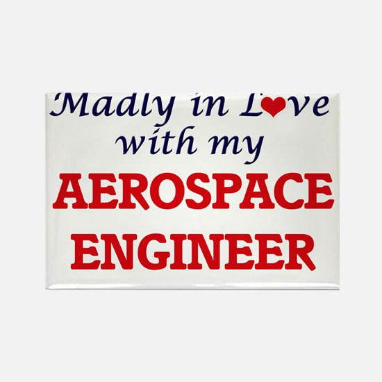 Madly in love with my Aerospace Engineer Magnets
