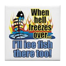 Hell Freezes Ice Fishing Tile Coaster