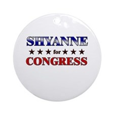 SHYANNE for congress Ornament (Round)