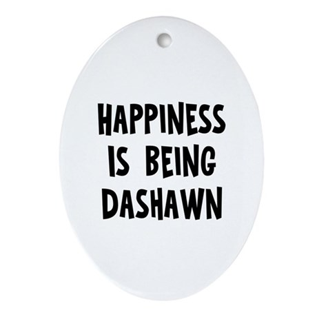 Happiness is being Dashawn Oval Ornament