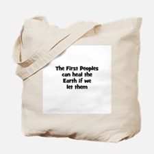 The First Peoples can heal th Tote Bag