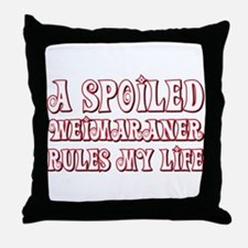 Spoiled Weimaraner Throw Pillow