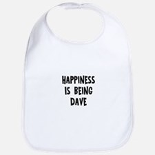 Happiness is being Dave Bib