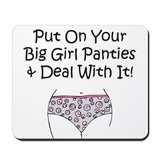 Put on Your Big Girl Panties! Mousepad