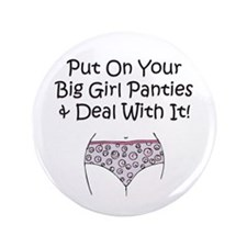 "Put on Your Big Girl Panties! 3.5"" Button (100 pac"