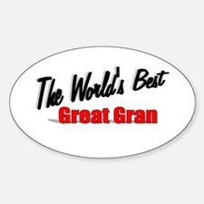 """The World's Best Great Gran"" Oval Decal"