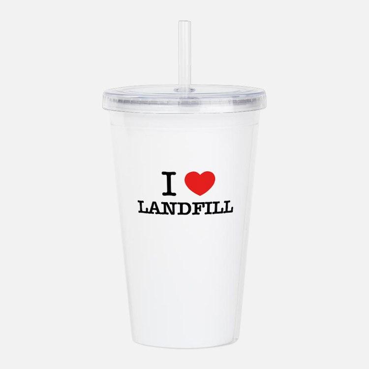 I Love LANDFILL Acrylic Double-wall Tumbler