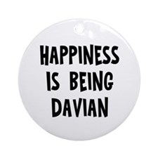 Happiness is being Davian Ornament (Round)