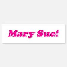 Mary Sue! Bumper Bumper Bumper Sticker